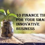 10 Finance Tips for your small innovative Business